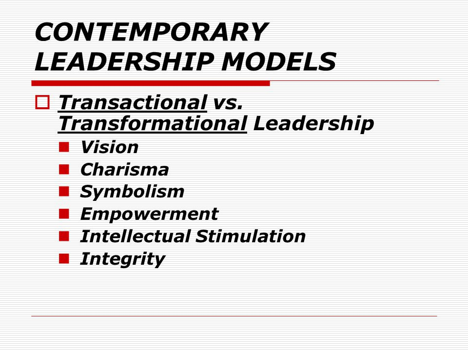 CONTEMPORARY LEADERSHIP MODELS