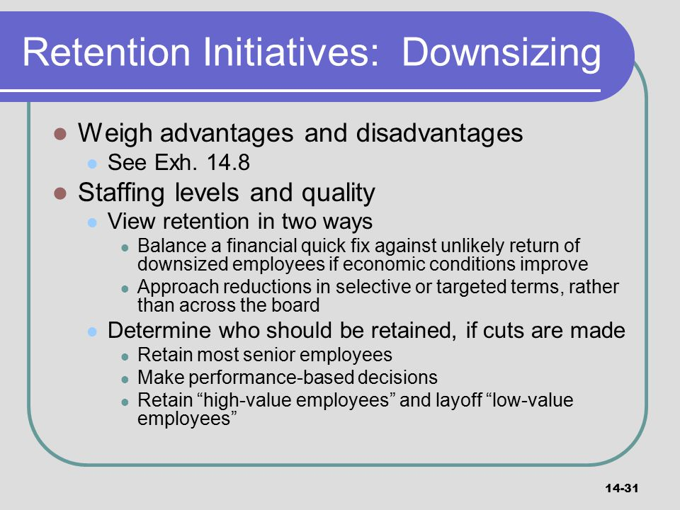 Retention Initiatives: Downsizing
