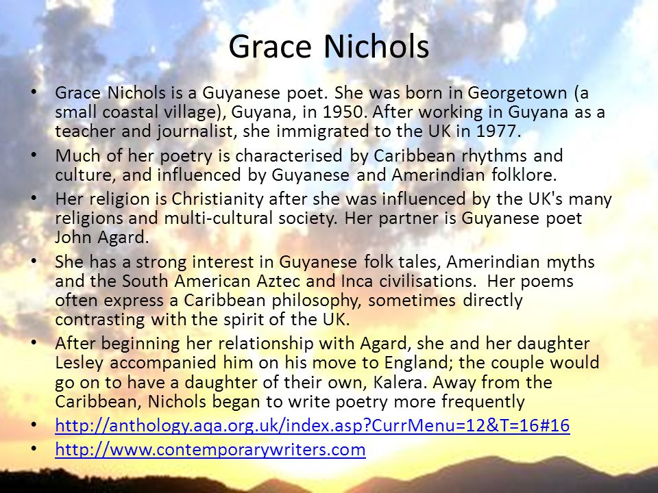 grace nichols praise song for my mother essay Overview as you can probably tell from the title, this poem is a tribute from grace  nichols to her mother and celebrates what she meant the poet her through.