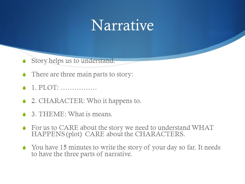 Narrative Story helps us to understand.