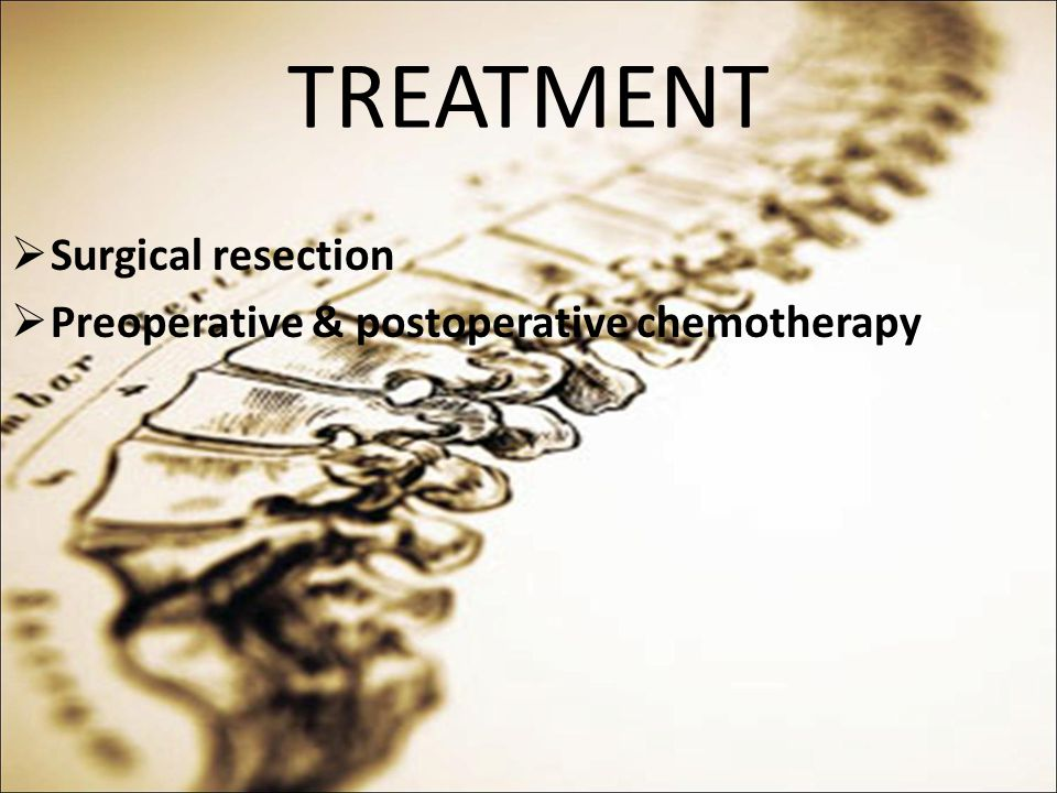 TREATMENT Surgical resection Preoperative & postoperative chemotherapy