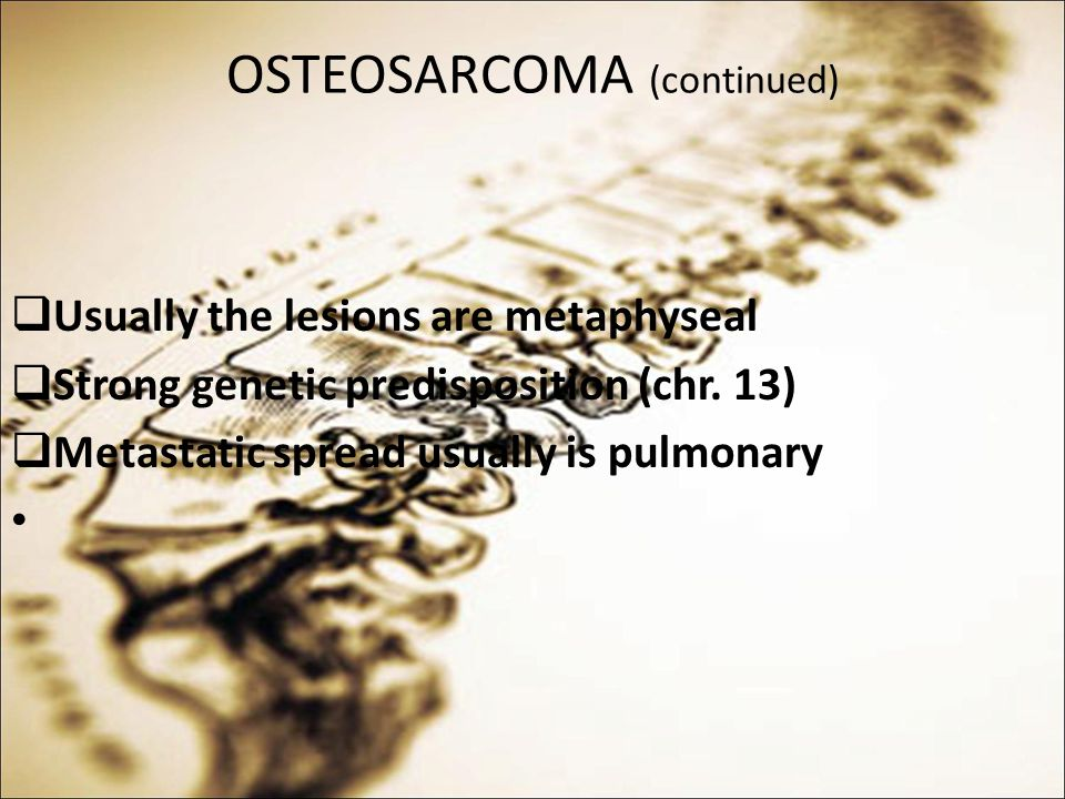 OSTEOSARCOMA (continued)