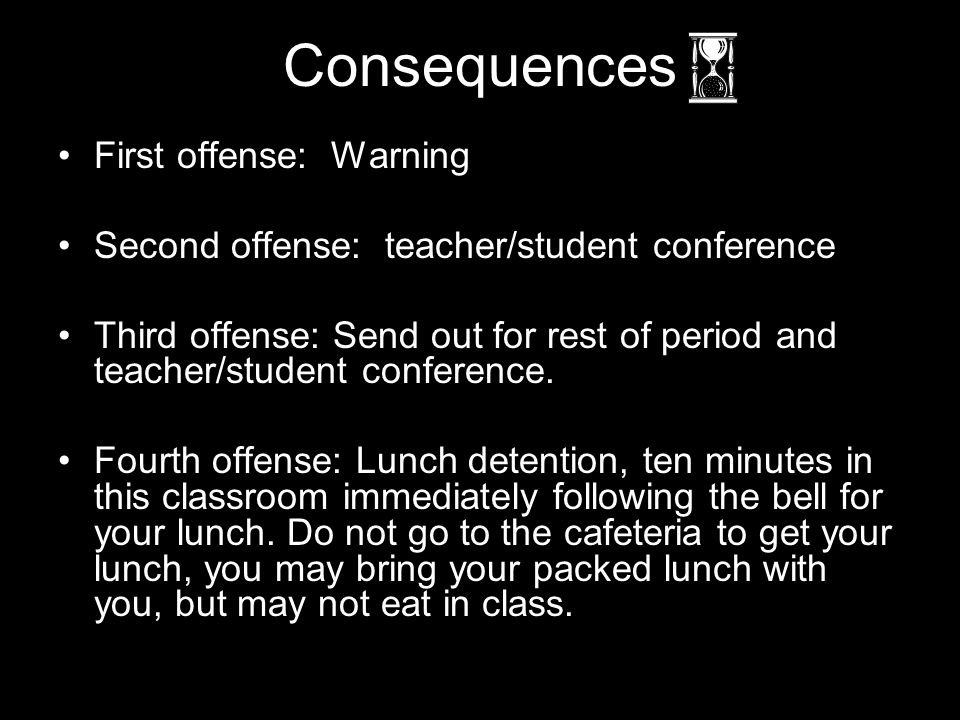 Consequences First offense: Warning