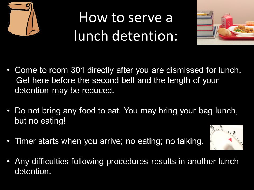 How to serve a lunch detention: