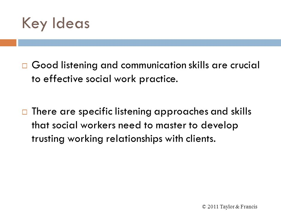 communication social work The social work toolbox: 10 skills every social worker needs october 11, 2012 by joshua john social the ability to coordinate communication and action among multiple parties is a vital part of a social worker's role in connecting clients with services 8.
