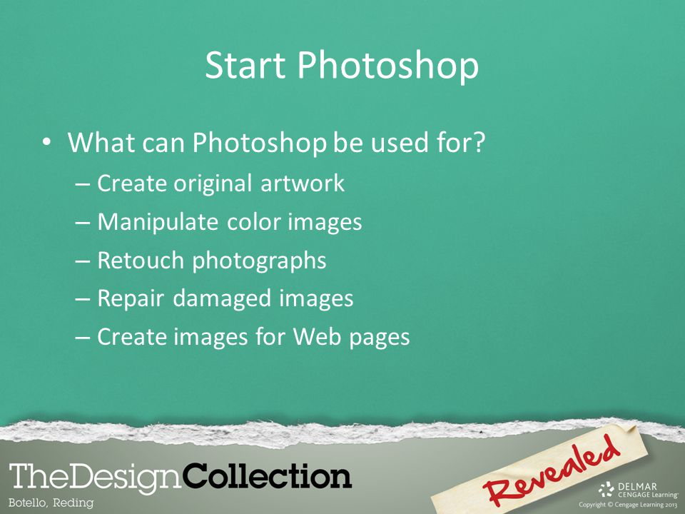 Start Photoshop What can Photoshop be used for