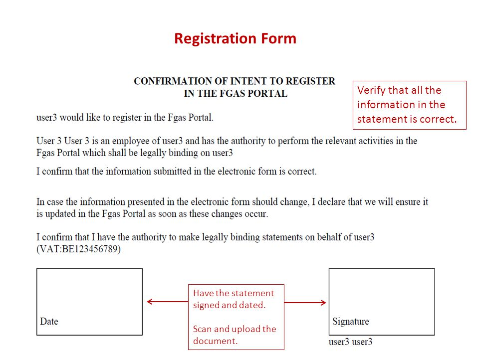 Registration Form Verify that all the information in the statement is correct. Have the statement signed and dated.