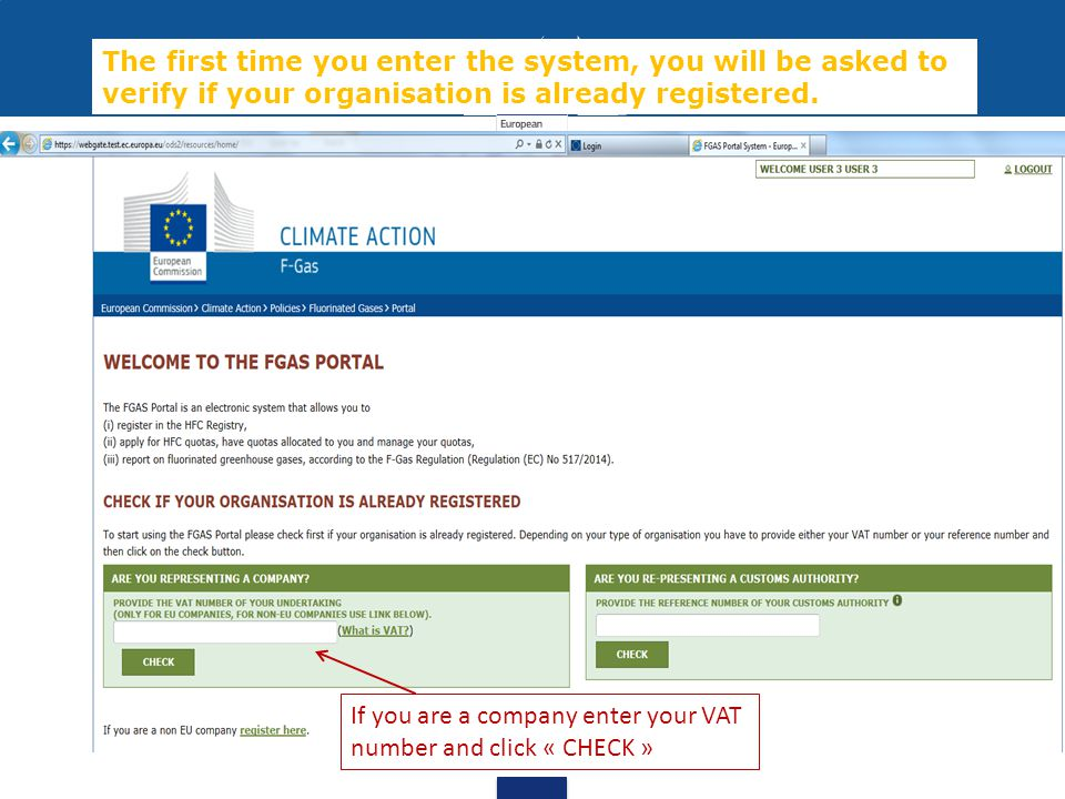 The first time you enter the system, you will be asked to verify if your organisation is already registered.