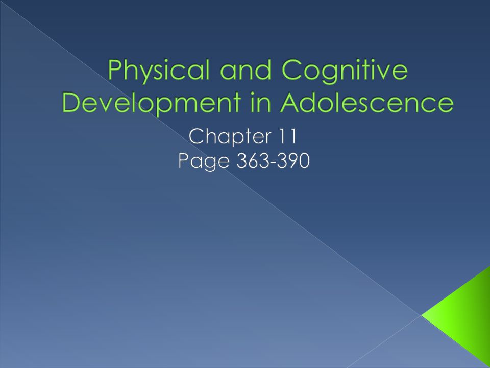 physical and cognitive development in adolescence The physiological and psychological development of due to the rapid physical and sexual development which adolescence, their cognitive abilities.