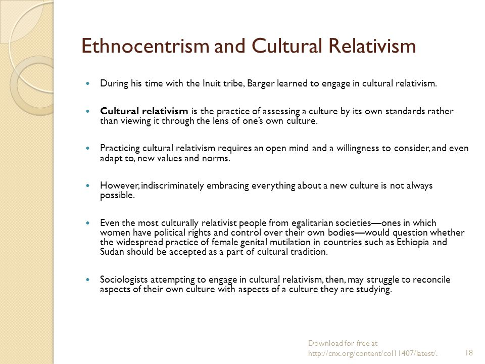 cultural relativisim Cultural relativism what is it 1 different societies have different moral codes 2 there is no objective standard that can be used to judge one.