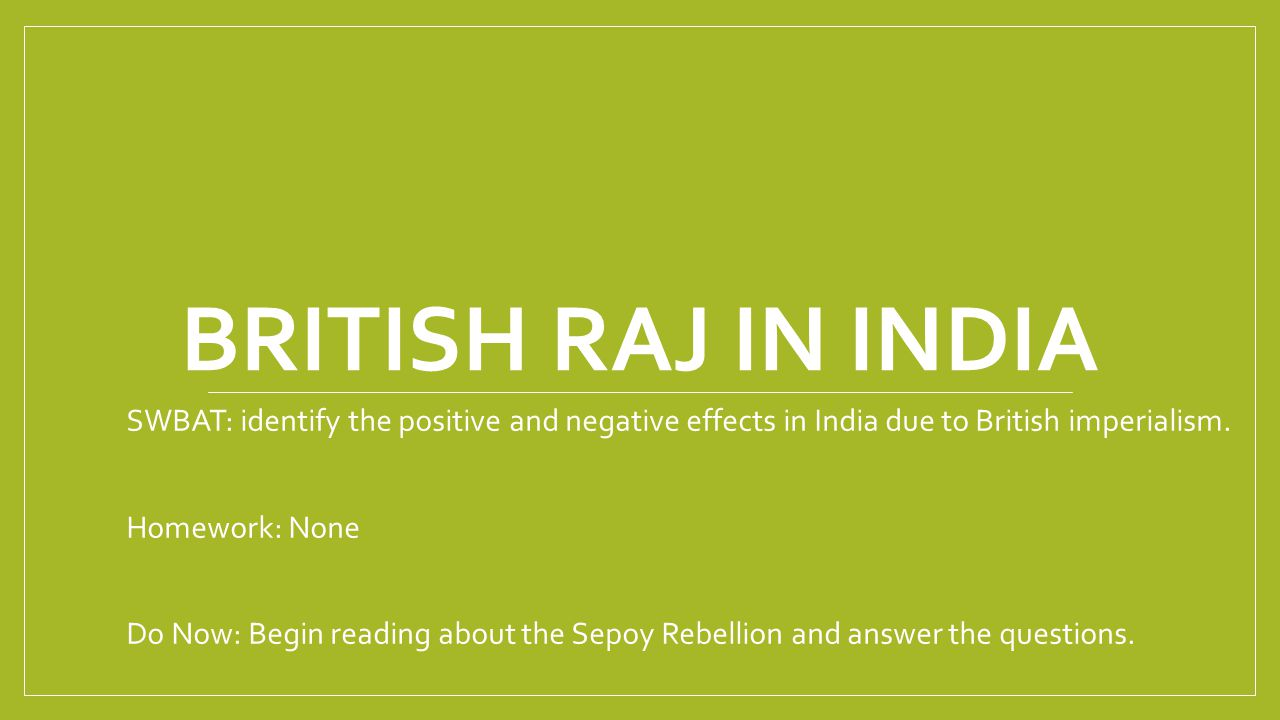 how is british imperialism both positive and negative for india