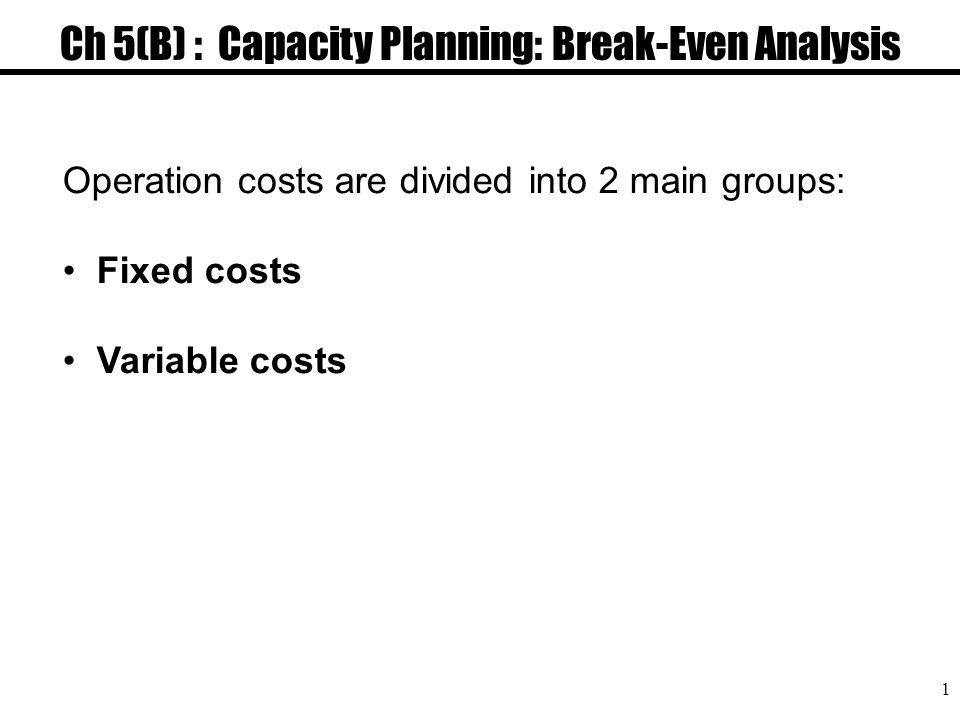 Ch B  Capacity Planning BreakEven Analysis  Ppt Download