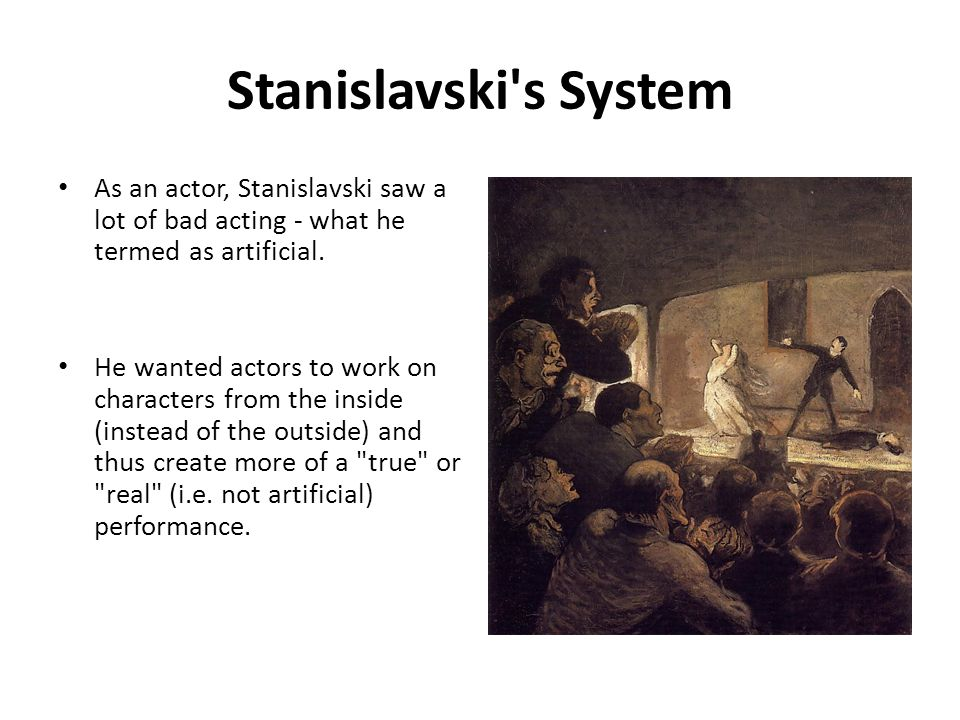 stanislavskys system of acting Stanislavsky system and emotional aspects of acting the stanislavsky system  stanislavski developed his own unique system of training wherein.