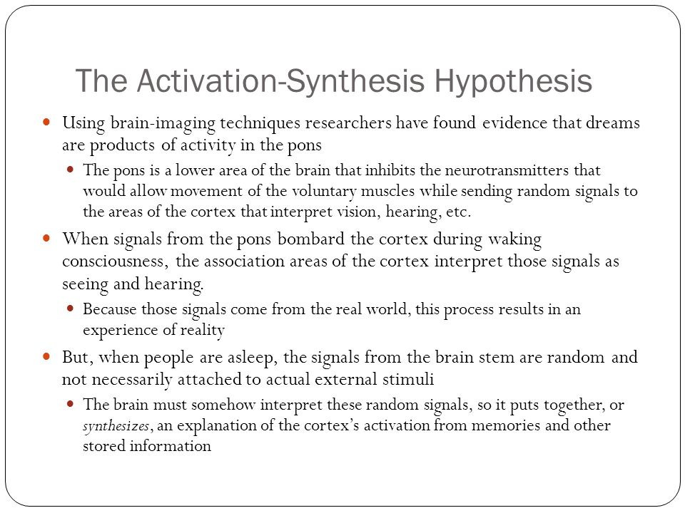 activation synthesis Psychology definition for activation-synthesis hypothesis in normal everyday language, edited by psychologists, professors and leading students help us get better.