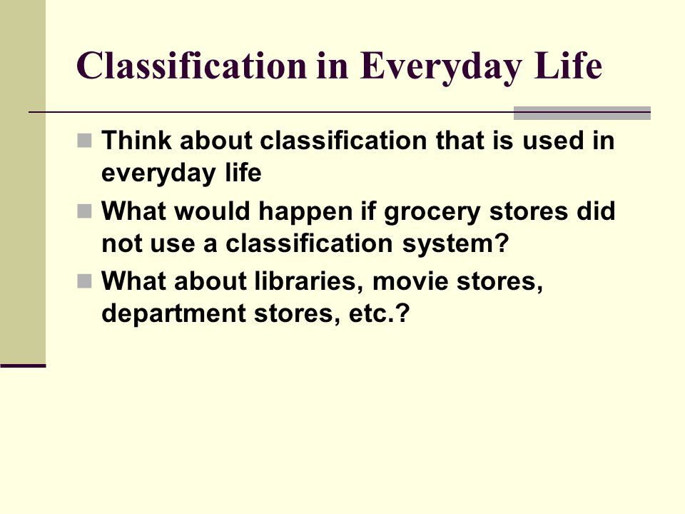 Classification in Everyday Life