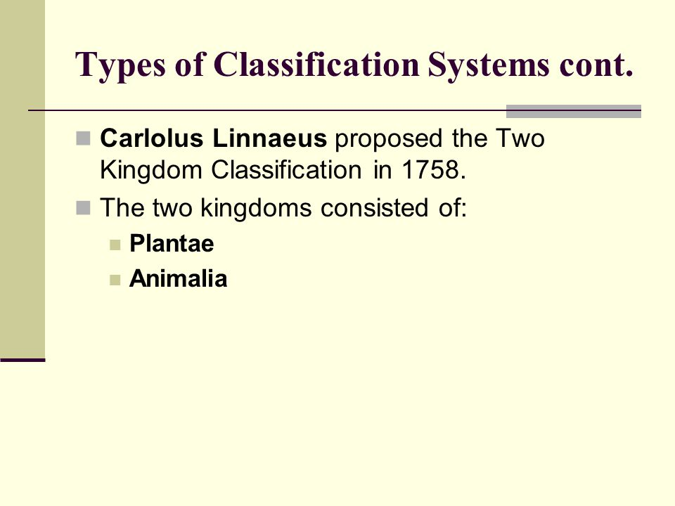 Types of Classification Systems cont.
