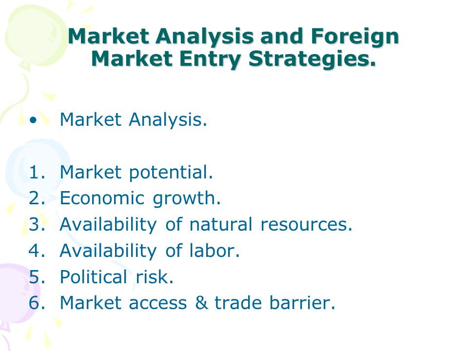 analysing foreign markets Our study makes an analysis of american' multinationals foreign market entry   seeking to develop an economic analysis of the mnes' strategies which are in.