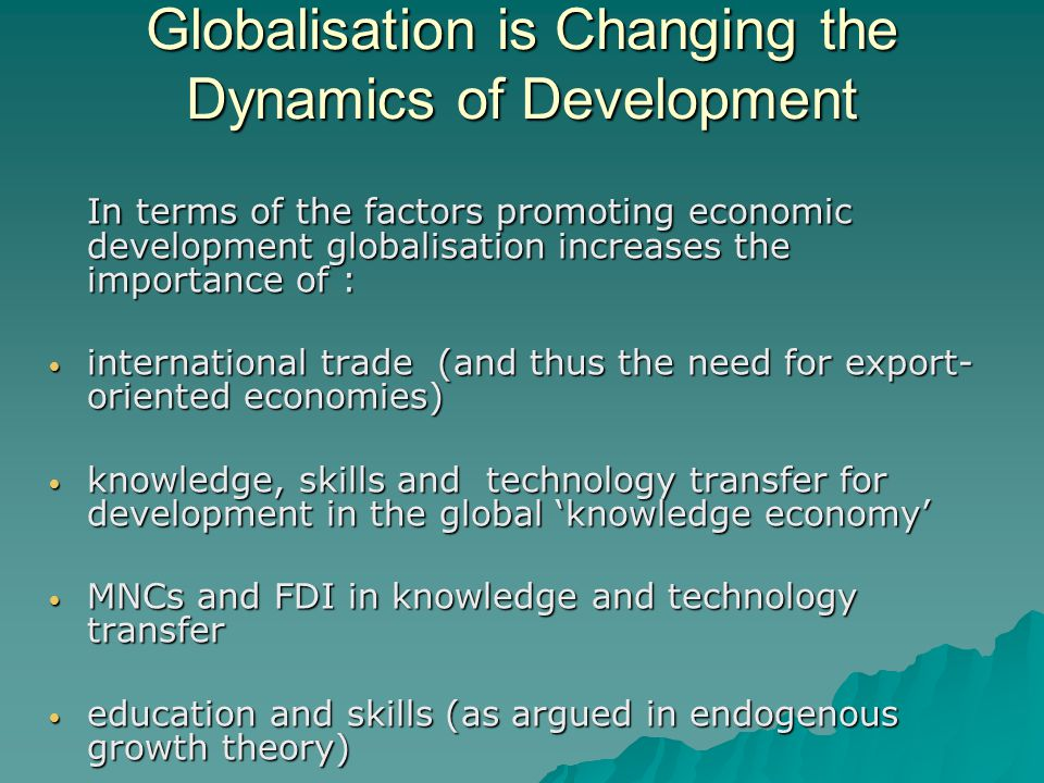 dynamics of gobalisation Globalization is the free movement of goods, services and people across the world in this article we discuss the meaning and importance of globalization.