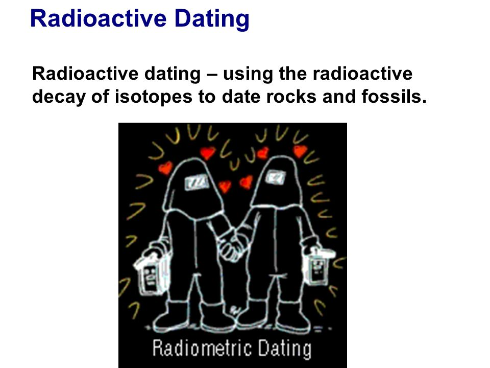 Dating Methods Using Radioactive Isotopes