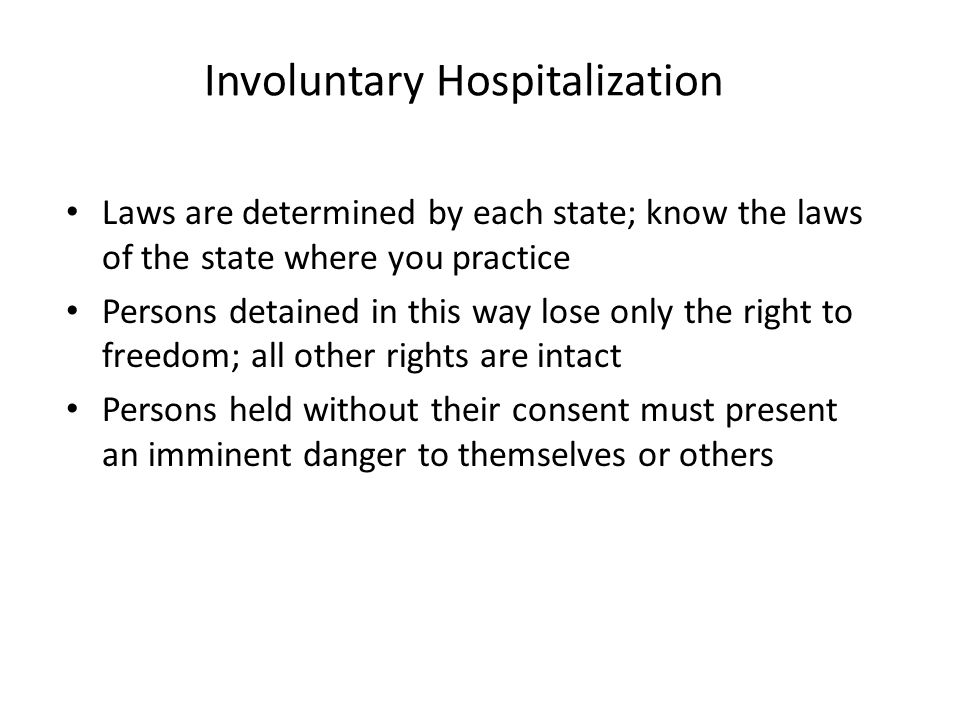 the ethical implications of involuntary treatment Ethical enquiry into the conditions under which involuntary commitment can be ethically  more ethical implications,  of involuntary treatment or.