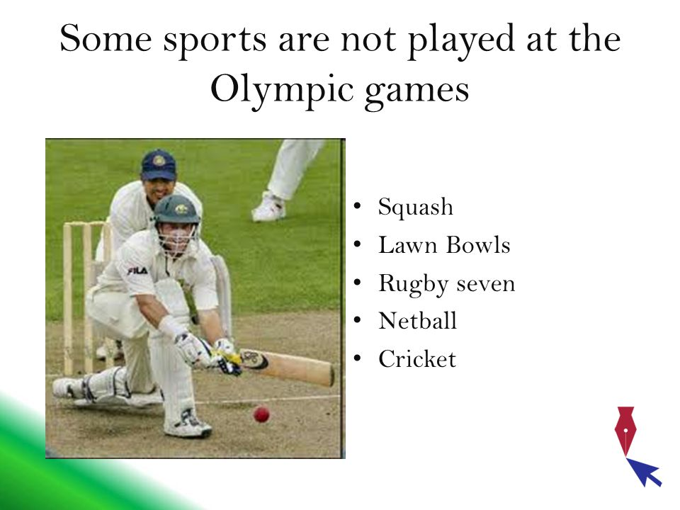 Some sports are not played at the Olympic games