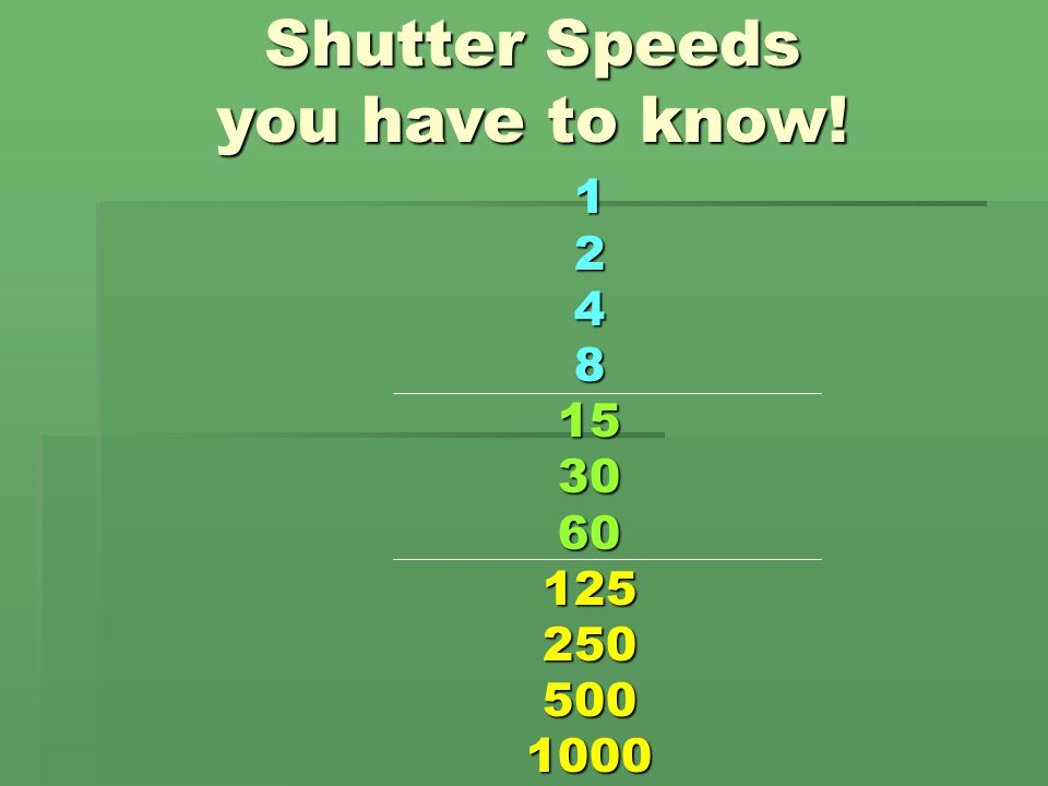 Shutter Speeds you have to know!