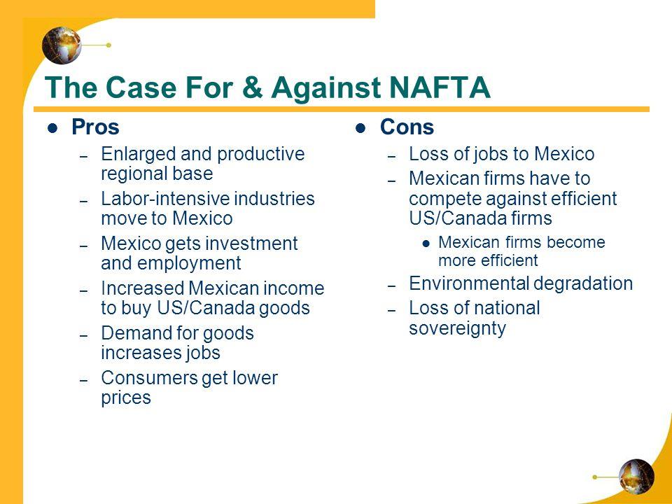 nafta pros and cons In today's politically divided climate it's easy to forget that many contentious issues have both pros and cons let's take a look at the pros and cons of.