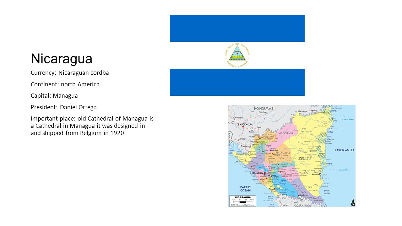 Nicaragua Currency: Nicaraguan cordba Continent: north America