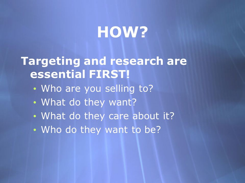 HOW Targeting and research are essential FIRST!