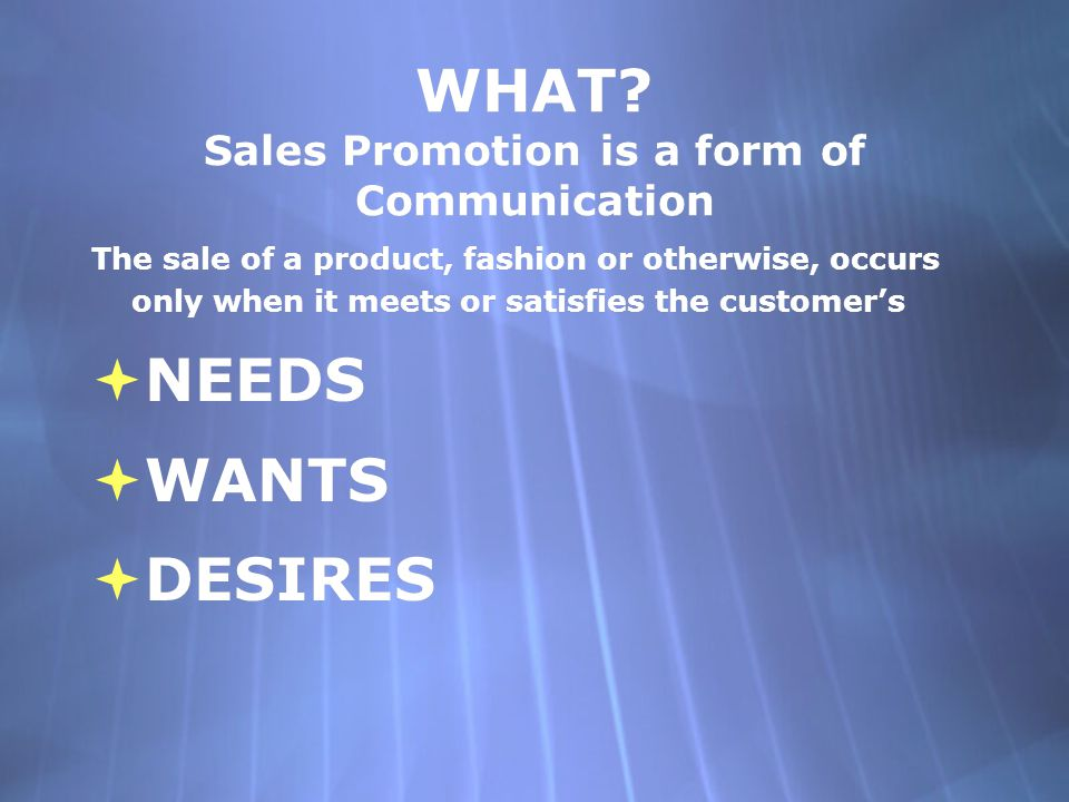 WHAT Sales Promotion is a form of Communication