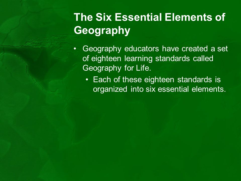 The Six Essential Elements of Geography - ppt download