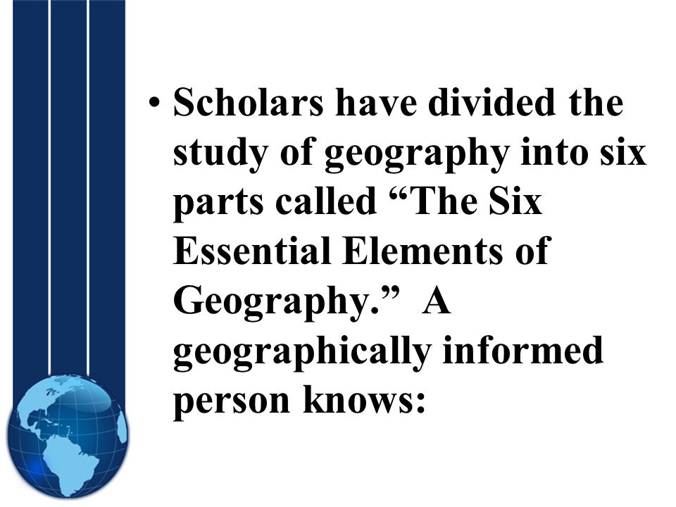 Geography Themes and Essential Elements - ppt download