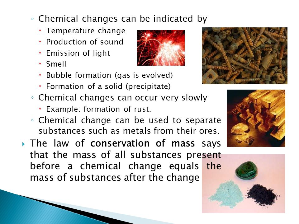 Chemical changes can be indicated by