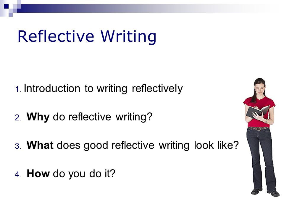 how do you write a good reflective essay Reflection journals both of the online experientially based courses writing a  reflective essay is not a difficult task for those who are good at academic writing, .