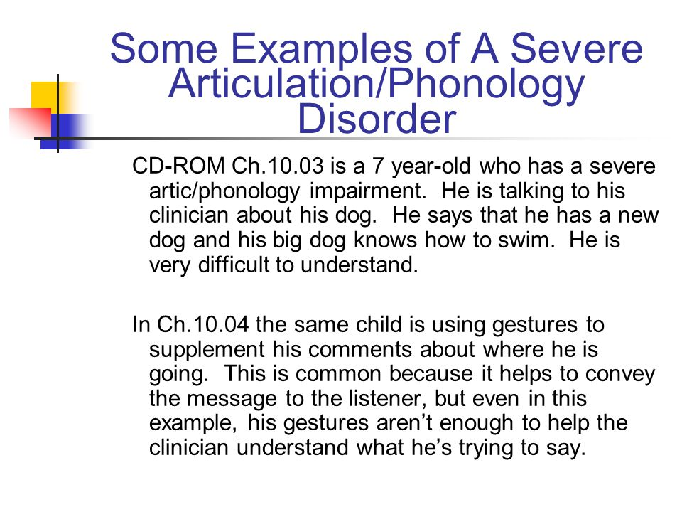 Some Examples of A Severe Articulation/Phonology Disorder