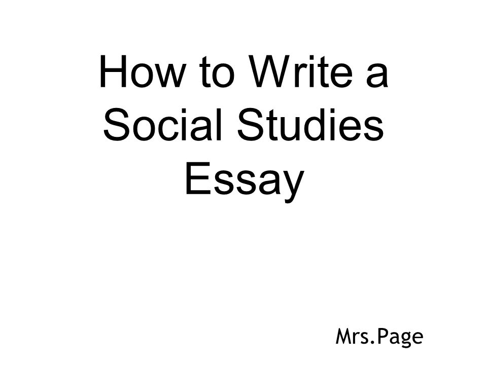 how to write a social studies essay ppt video online  how to write a social studies essay