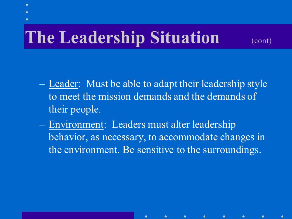 The Leadership Situation (cont)