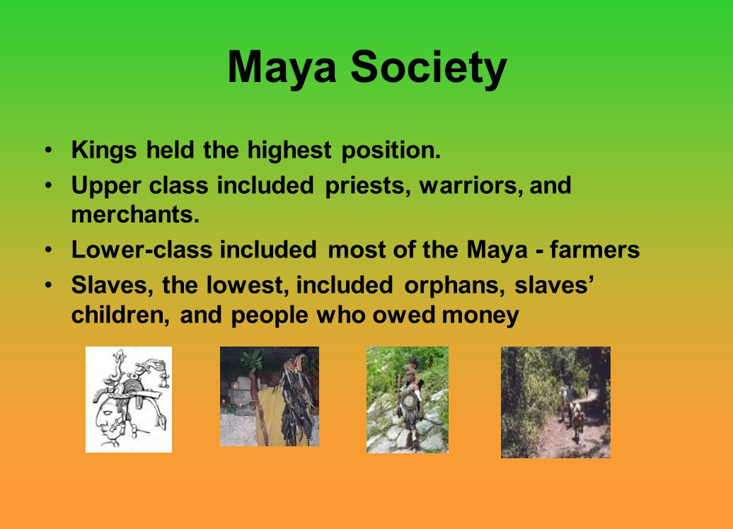 mayan society Mayan economy and society maya population was in general very small, and very few of the mayas permanently lived in the urban centers the central reason for this is the nature of agriculture in tropical rain forest.