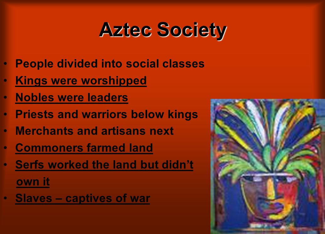 aztec society belief system The aztecs — mighty warriors of mexico tools  classes of aztec society  on mexican shores because of their mistaken belief that conquistador hernan de.