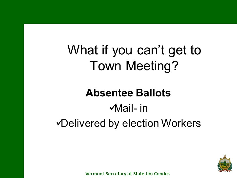 What if you can't get to Town Meeting