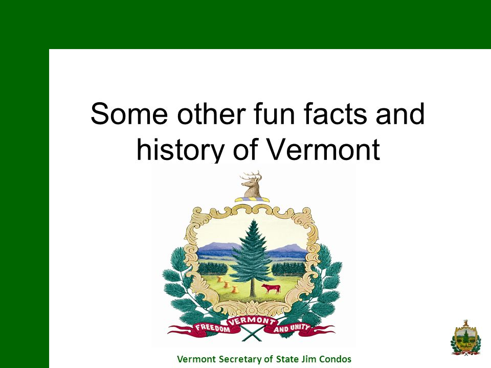 Some other fun facts and history of Vermont