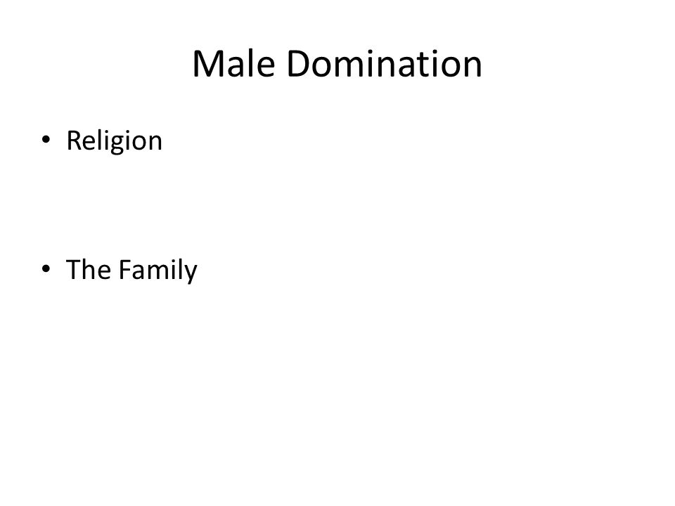 Male Domination Religion The Family