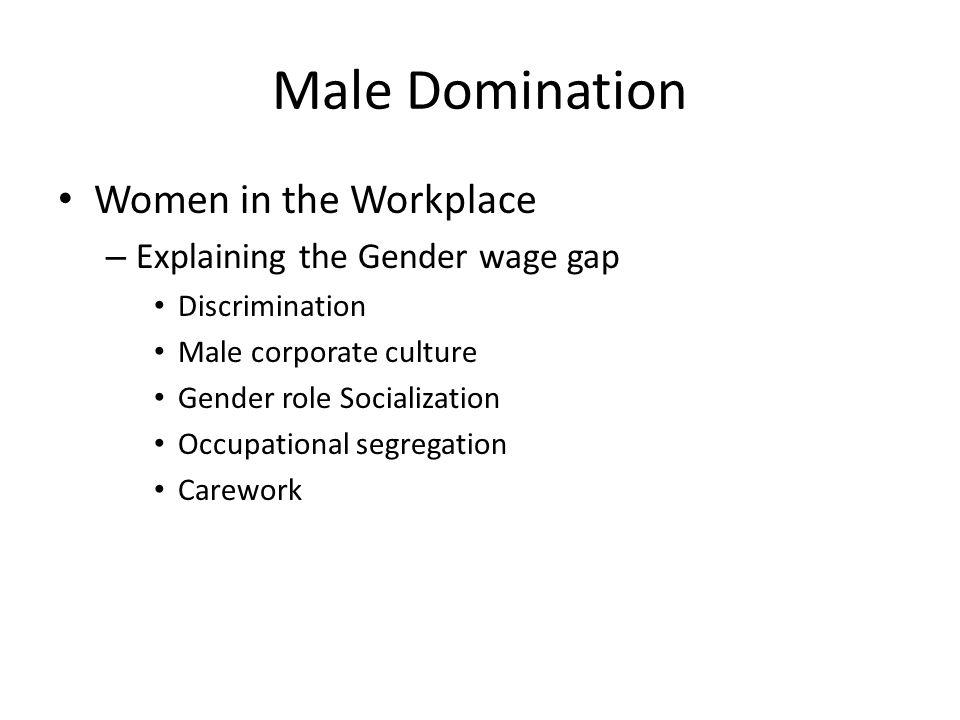 Male Domination Women in the Workplace Explaining the Gender wage gap
