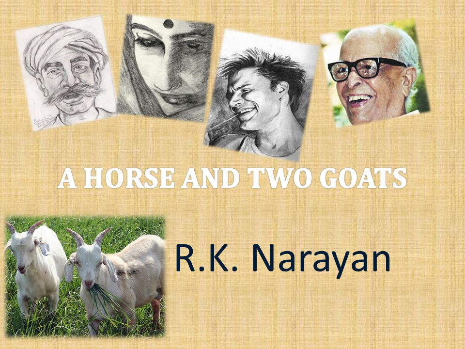 "a horse and two goats essay The most important theme in ""a horse and two goats"", and in fact the central theme of narayan's work, is the clash of cultures do you agree."