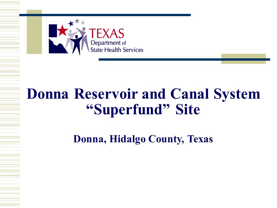 Donna Reservoir and Canal System Superfund Site Donna, Hidalgo County, Texas