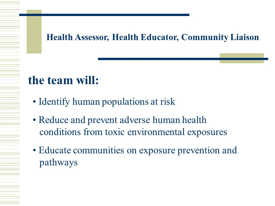 the team will: Identify human populations at risk
