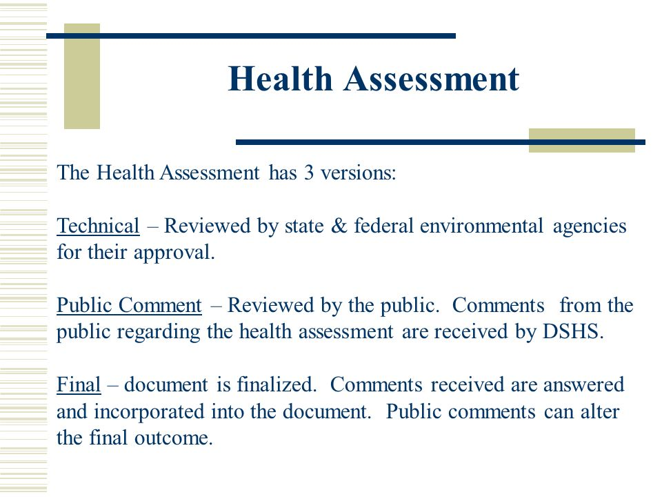 Health Assessment The Health Assessment has 3 versions:
