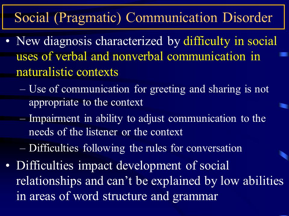 Diagnostic Criteria for Social (Pragmatic) Communication Disorder