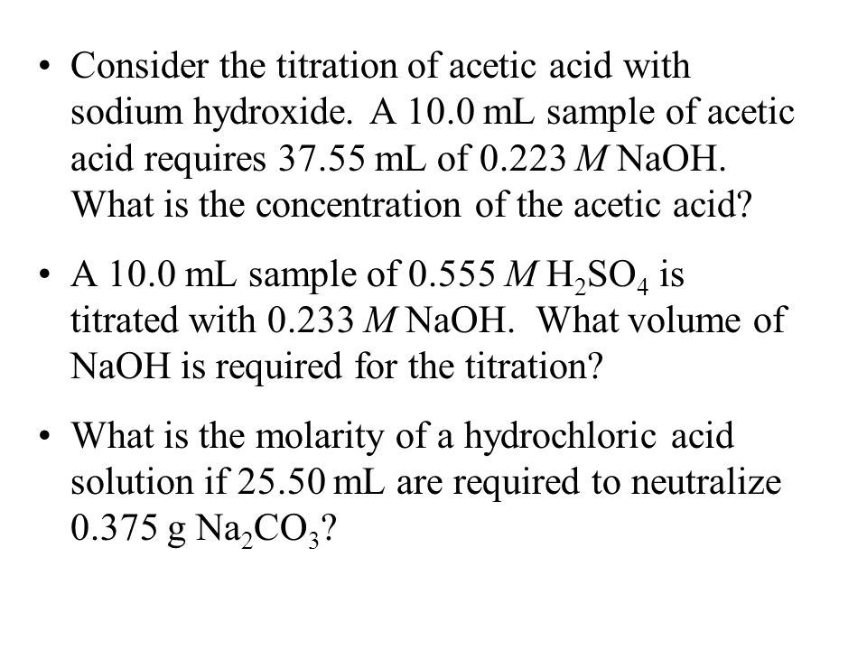 Consider the titration of acetic acid with sodium hydroxide. A 10