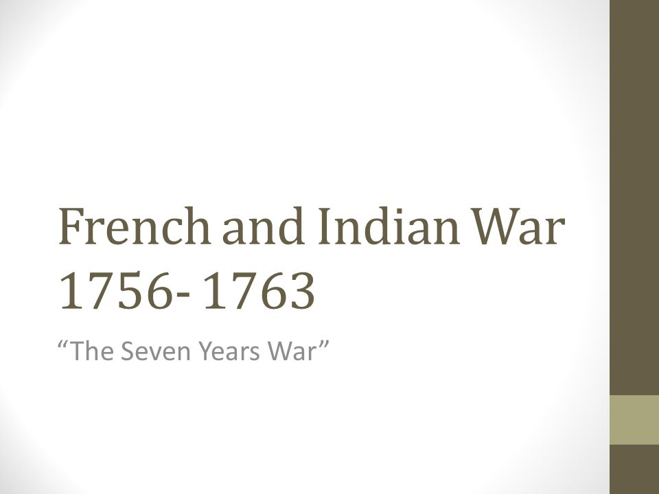an analysis of the french and indian war in the seven years war Crucible of war: the seven years' war and the fate of empire in british north   the key to his analysis is the effect that the war had on metropolitan and  and  john m murrin, the french and indian war, the american revolution and the.